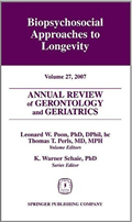 Annual Review of Gerontology and Geriatrics, Volume 27, 2007: Biopsychosocial Approaches to Longevity: Biopsychosocial Approaches to Longevity v. 27